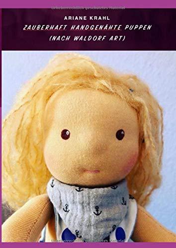 Zauberhaft handgenähte Puppen: nach Waldorf Art, zaubere deine eigene handgenähte Stoffpuppe und aus...
