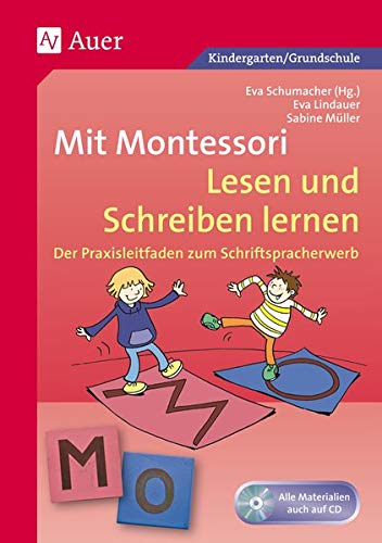 Mit Montessori Lesen und Schreiben lernen: Der Praxisleitfaden zum Schriftspracherwerb (1. und 2. Klasse): Der...