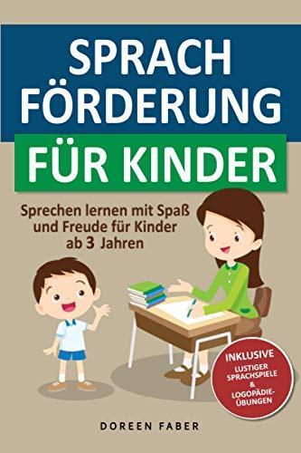 Sprachförderung für Kinder - sprechen lernen mit Spaß und Freude für Kinder ab 3 Jahren: lustige und...