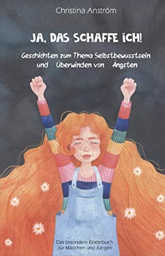 Ja, das schaffe ich!: Geschichten zum Thema Selbstbewusstsein und Überwinden von Ängsten, Das besondere...