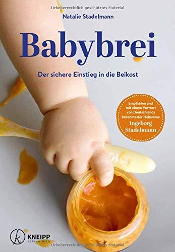 Babybrei: Der sichere Einstieg in die Beikost -So machen Sie alles richtig! DER BESTSELLER von NATALIE...