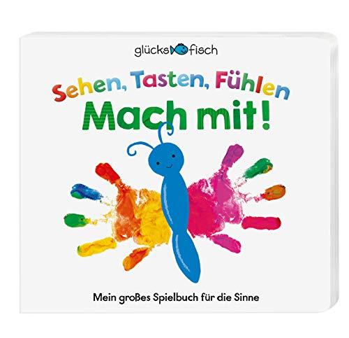 Glücksfisch: Sehen, Tasten, Fühlen: Mach mit!: Mein großes Spielbuch für die Sinne
