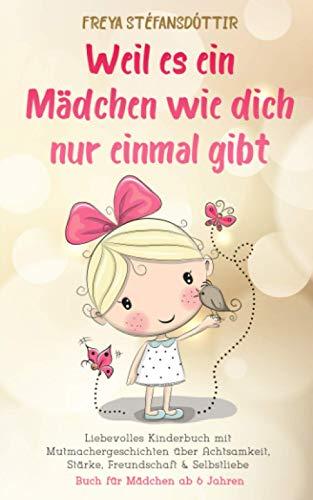 Weil es ein Mädchen wie dich nur einmal gibt - Buch für Mädchen ab 6 Jahren: Liebevolles Kinderbuch mit...