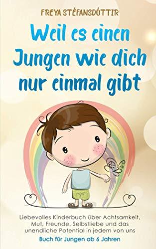 Weil es einen Jungen wie dich nur einmal gibt - Buch für Jungen ab 6 Jahren: Liebevolles Kinderbuch über...