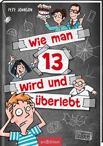 Wie man 13 wird und überlebt (Wie man 13 wird 1): Lustiges Kinderbuch voller Witz und Alltagschaos für...