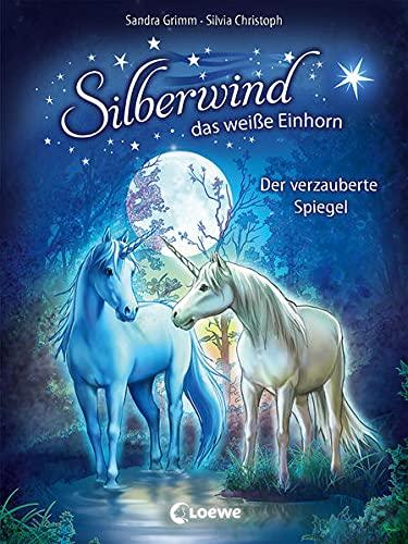 Silberwind, das weiße Einhorn 1 - Der verzauberte Spiegel: Pferdebuch zum Vorlesen und ersten Selberlesen -...