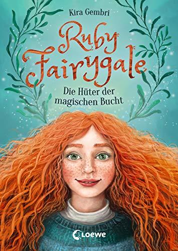 Ruby Fairygale - Die Hüter der magischen Bucht: Kinderbuch ab 10 Jahre - Fantasy-Buch für Mädchen und...