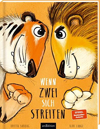Wenn zwei sich streiten: Tiger und Löwe | Kinderbuch ab 3 Jahren über Streiten, Selbstbewusstsein und innere...