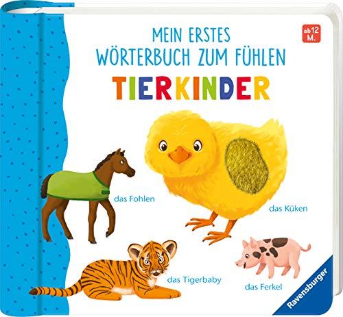 Mein erstes Wörterbuch zum Fühlen: Tierkinder