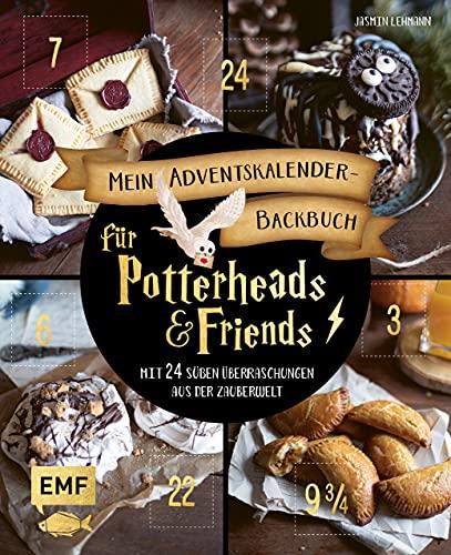 Mein Adventskalender-Backbuch für Potterheads and Friends: Mit 24 süßen Überraschungen aus der Zauberwelt...