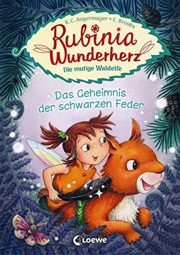 Rubinia Wunderherz, die mutige Waldelfe - Das Geheimnis der schwarzen Feder: Kinderbuch zum Vorlesen und...