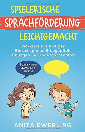Spielerische Sprachförderung leichtgemacht: Trickkiste mit lustigen Sprachspielen & Logopädie-Übungen im...