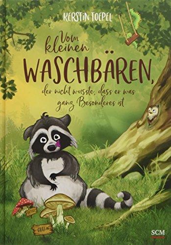 Vom kleinen Waschbären, der nicht wusste, dass er was ganz Besonderes ist (Bilderbücher für 3- bis...