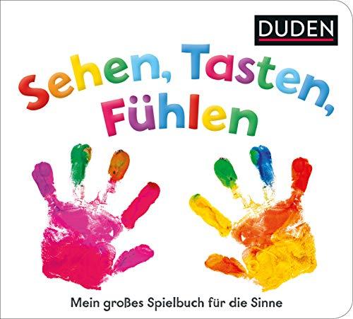 Duden 12+ Sehen, Tasten, Fühlen: Mein großes Spielbuch für die Sinne (DUDEN Pappbilderbücher 12+ Monate,...