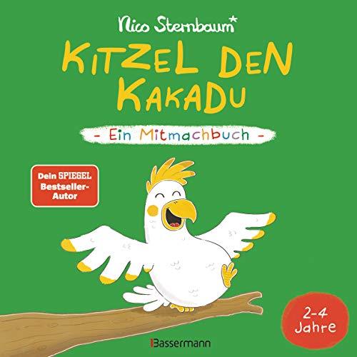 Kitzel den Kakadu - Ein Mitmachbuch zum Schütteln, Schaukeln, Pusten, Klopfen und sehen, was dann passiert....