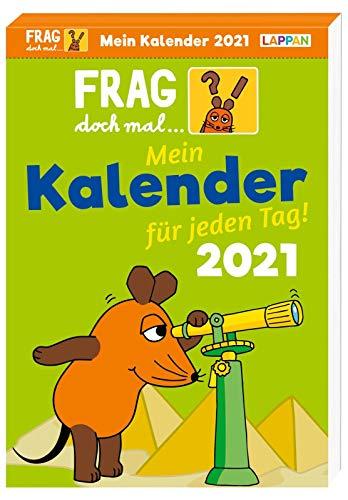 Frag doch mal ... die Maus! - Mein Kalender für jeden Tag 2021