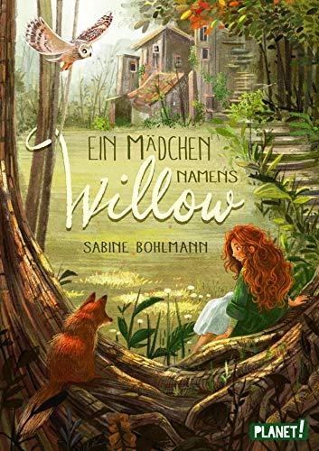 Ein Mädchen namens Willow: | Kinderbuch ab 10 Jahren über einen magischen Wald und die Liebe zur Natur