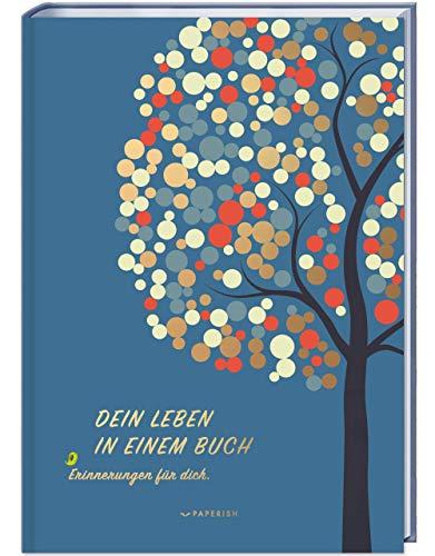 DEIN LEBEN IN EINEM BUCH: Erinnerungen für dich - ein Album zur Geburt für 18 unvergessliche Jahre (PAPERISH...