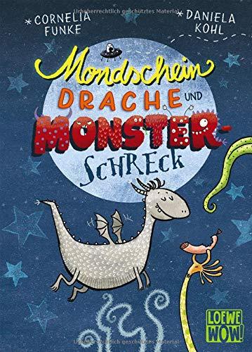 Mondscheindrache und Monsterschreck: Kinderbuch von Cornelia Funke ab 7 Jahre - Präsentiert von Loewe Wow! -...