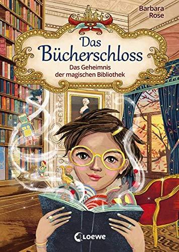 Das Bücherschloss - Das Geheimnis der magischen Bibliothek: Zauberhaftes Kinderbuch für Mädchen und Jungen...