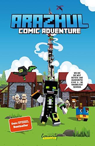 Wie ich die Welt rettete und gleichzeitig eine 3- im Vokabeltest schrieb - Ein Arazhul-Comic-Adventure