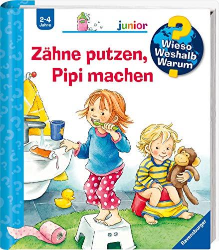 Zähne putzen, Pipi machen (Wieso? Weshalb? Warum? junior, Band 52)