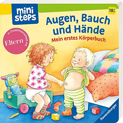 Augen, Bauch und Hände: Mein erstes Körperbuch. Ab 18 Monaten (ministeps Bücher)
