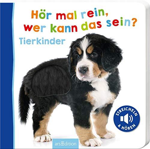 Hör mal rein, wer kann das sein? Tierkinder: Tierkinder (Foto-Streichel-Soundbuch)