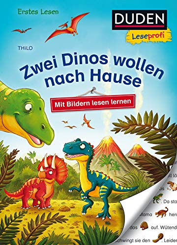 Duden Leseprofi – Mit Bildern lesen lernen: Zwei Dinos wollen nach Hause, Erstes Lesen: Kinderbuch für...