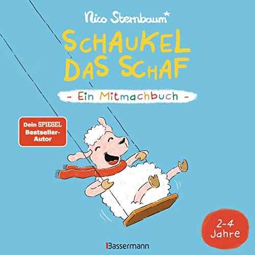 Schaukel das Schaf - Ein Mitmachbuch. Für Kinder von 2 bis 4 Jahren: Zum Schütteln, Schaukeln, Pusten ,...