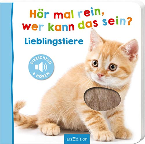 Hör mal rein, wer kann das sein? - Lieblingstiere (Foto-Streichel-Soundbuch): Streicheln und hören |...