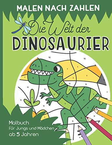 Malen nach Zahlen – Die Welt der Dinosaurier: Malen, lesen und lernen – erlebe zusammen mit der kleinen...