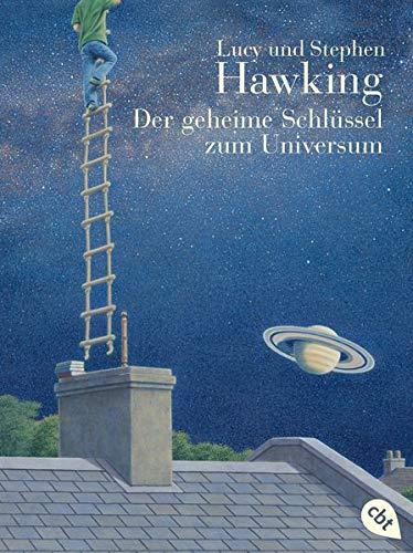 Der geheime Schlüssel zum Universum: Mit Infokästen über die wichtigsten astronomischen Begriffe,...