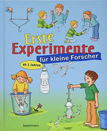 Erste Experimente für kleine Forscher: Ein spielerischer Einstieg in die Welt der Naturwissenschaften für...