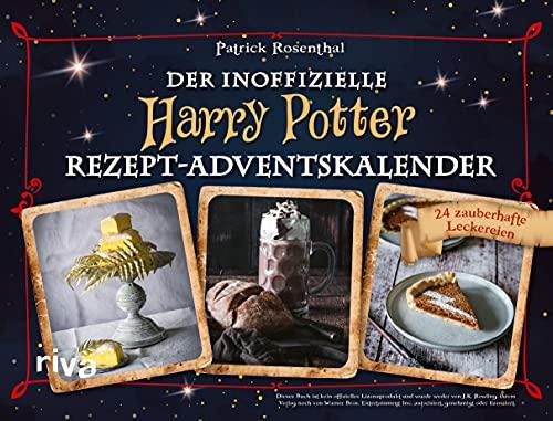 Der inoffizielle Harry-Potter-Rezept-Adventskalender: 24 zauberhafte Leckereien. Magische Koch- und...