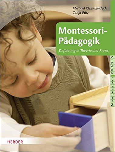 Montessori-Pädagogik: Einführung in Theorie und Praxis