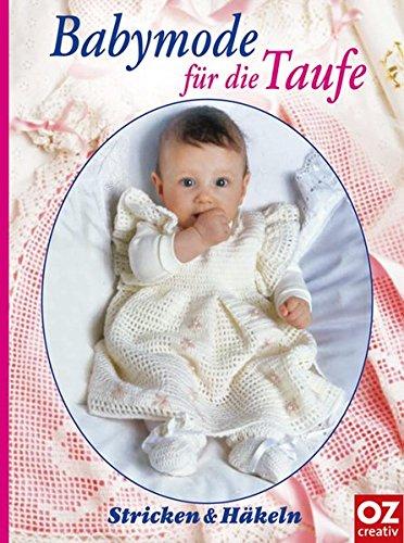 Babymode für die Taufe. Stricken & Häkeln
