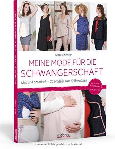 Meine Mode für die Schwangerschaft. Chic und praktisch – 20 Modelle zum Selbernähen