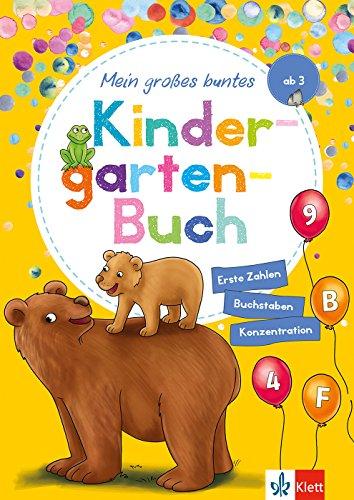 Klett Mein großes buntes Kindergarten-Buch: Erste Zahlen, Buchstaben, Konzentration: Kindergarten ab 3 Jahre:...
