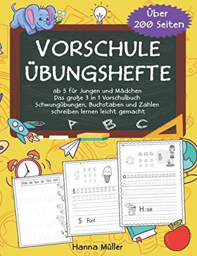 Vorschule Übungshefte ab 5 für Jungen und Mädchen: Das große 3 in 1 Vorschulbuch - Schwungübungen,...
