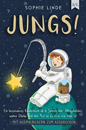 JUNGS!: Ein besonderes Kinderbuch ab 6 Jahren über Alltagshelden, wahre Stärke und den Mut so zu sein, wie...
