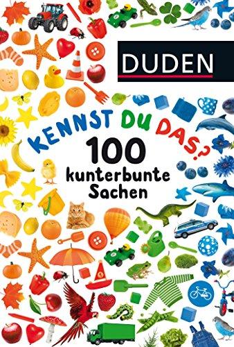 Duden 24+: Kennst du das? 100 kunterbunte Sachen: ab 24 Monaten (DUDEN Pappbilderbücher Kennst Du das?, Band...