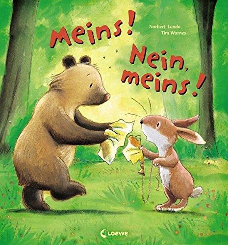Meins! Nein, meins!: Liebevolle Bilderbuchgeschichte zum Thema Freundschaft und Versöhnung für Kinder ab 3...