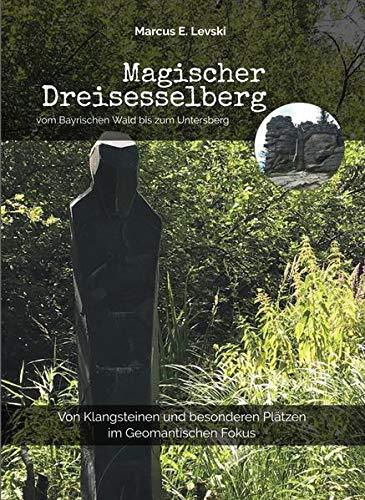 Magischer Dreisesselberg: Von Klangsteinen und besonderen Plätzen im geomantischen Fokus
