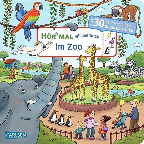 Hör mal (Soundbuch): Wimmelbuch: Im Zoo: Zum Hören, Suchen und Mitraten ab 2,5 Jahren. Ein wimmeliger...